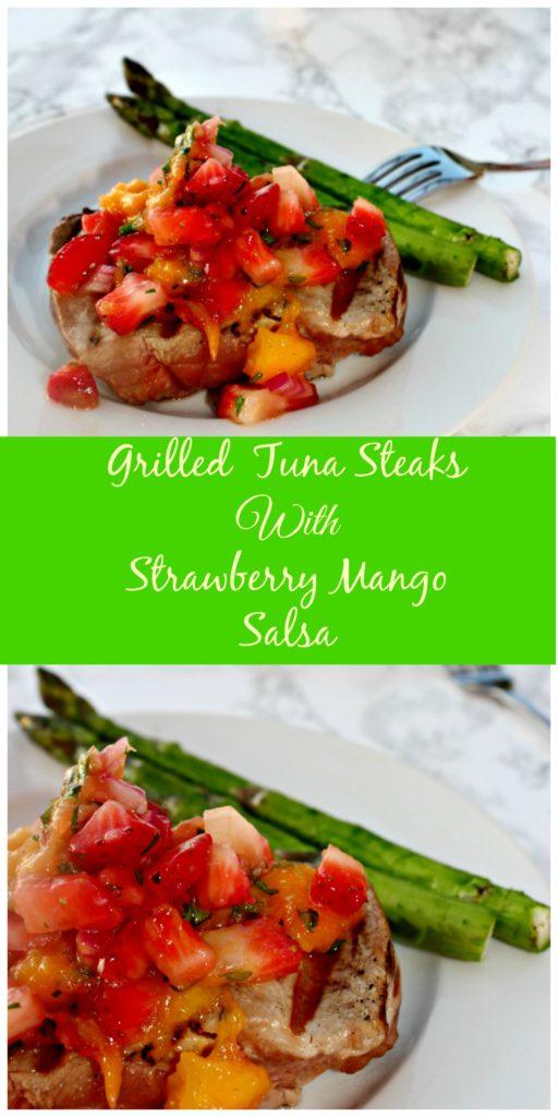 Grilled Tuna Steaks With Strawberry Mango Salsa #SundaySupper - Simple ...